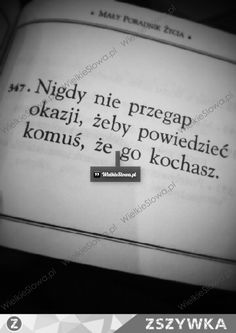 Nigdy nie przegap okazji... ,  #Miłość, #Relacje-międzyludzkie Real Quotes, Daily Quotes, Love Quotes, L Love You, Fake Love, Positive Quotes, Motivational Quotes, Malboro, Coping Skills
