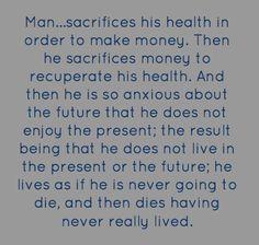 Dalai Lama  Wow, great words to make you stop and think..
