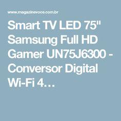"Smart TV LED 75"" Samsung Full HD Gamer UN75J6300 - Conversor Digital Wi-Fi 4…"