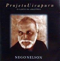 NEGO NELSON - Projeto Uirapuru - O Canto Da Amazôn...