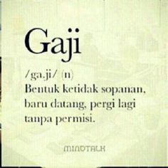 Gaji Quotes Lucu, Jokes Quotes, Qoutes, Life Quotes, Wow Words, Pretty Quotes, Word 2, Quotes Indonesia, Tweet Quotes