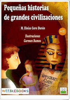 """""""Pequeñas historias de grandes civilizaciones"""" de M. Eloísa Caro Durán"""