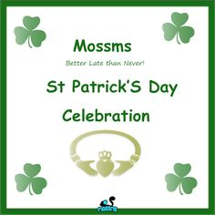 Mossms - Better Late Than Never St. Patrick's Celebration
