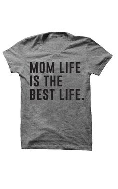 Mom Life is The Best Life Tee - Original by: ILY COUTURE