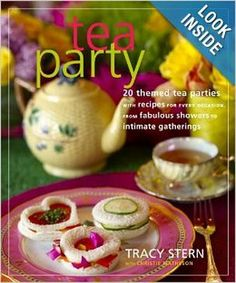 Tea Party: 20 Themed Tea Parties with Recipes for Every Occasion, from Fabulous Showers to Intimate Gatherings: Tracy Stern, Christie Mathes. Best Afternoon Tea, Afternoon Tea Parties, Tea Party Theme, Party Themes, Party Ideas, Party Party, Tee Sandwiches, Finger Sandwiches, Tea And Books