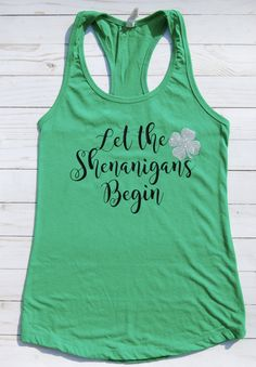 Let the Shenanigans Begin/St Patricks Day Shirt/ St Pattys Day/ Women's St. Patricks Day Shirt/ St. Patricks Day Tank/ Green Tank by LittlestCreationsCo on Etsy