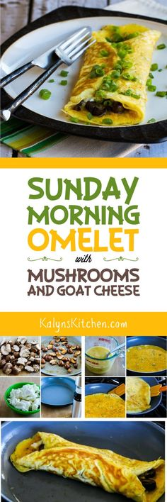 When you want special flavors for a weekend breakfast, this Sunday-Morning Omelet with Mushrooms and Goat Cheese is amazing. And this low-carb, gluten-free, and South Beach Diet friendly recipe has great photos of how to make a perfect omelet! [found on KalynsKitchen.com]