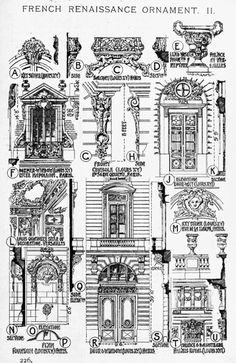 Architectural Drawing Patterns French Renaissance Ornament Examples A History of Architecture on the Comparative Method by Sir Banister Fletcher - French Architecture, Architecture Drawings, Classical Architecture, Historical Architecture, Amazing Architecture, Architecture Details, Interior Architecture, Sainte Therese, Building Stone