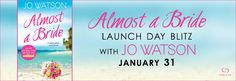 Stuck In Books: Almost a Bride by Jo Watson ~ Launch Day Blitz, Excerpt & Giveaway