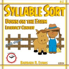 SYLLABLE SORT: Down on the Farm Literacy CenterYou will cultivate a lot of learning with Down on the Farm Literacy Center.  This product is a syllable sort with a farm theme.  Your students will sort the word/picture cards by the number of syllables they hear (1 or 2 syllables).