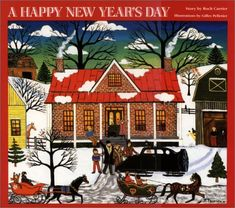 Picture book. A Happy New Year's Day by Roch Carrier, illustrated by Gilles Pelletier