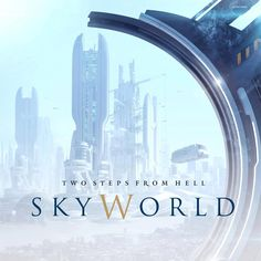 Two Steps From Hell - Skyworld