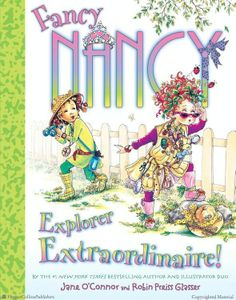 FANCY NANCY: EXPLORER EXTRAORDINAIRE! by Jane O'Connor with illustrations by Robin Preiss Glasser: Nancy and Bree form the Explorer Extraordinaire Club and set out to explore the outdoors—everything from plants, birds, and especially butterflies! Browse full Fancy Nancy titles: http://harpercollinschildrens.com/Search/SearchResults.aspx?TCId=100&ST=1&SKw=fancy%20nancy