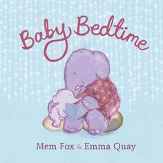 Baby Bedtime – the newest bedtime story from Mem Fox