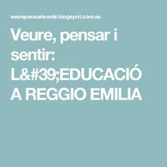 Veure, pensar i sentir: L'EDUCACIÓ A REGGIO EMILIA