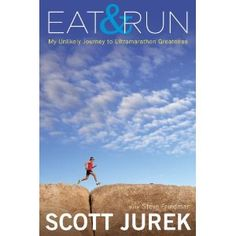 Eat and Run: My Unlikely Journey to Ultramarathon Greatness by Scott Jurek and Steve Friedman. In Eat and Run, ultrarunner Scott Jurek opens up about his life and career as an elite athlete, and about the vegan diet that is key to his success. Scott Jurek, Eat And Run, Ultra Marathon, Marathon Tips, Running Gifts, Running Man, Born To Run, Journey, Grace