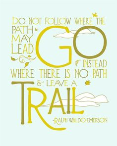 Trail Quote - Nature Art Print - Typography Modern Illustration Print - Ralph Waldo Emerson Quote - this has always been one of my favorites by Emerson Great Quotes, Quotes To Live By, Me Quotes, Funny Quotes, Inspirational Quotes, Motivational, Monday Quotes, Super Quotes, Qoutes