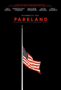 Parkland ~ First Official Movie Poster ~ released August 12, 2013