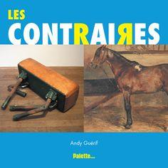 Les Contraires Palette, Les Oeuvres, Infancy, Learn French, Contemporary, Livres, Children, Pallets