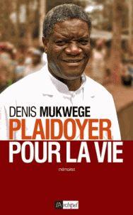 Plaidoyer pour la vie / Denis Mikwege . - L'Archipel, 2016 http://bu.univ-angers.fr/rechercher/description?notice=000824165