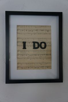I DO Wedding Frame Personalized Sheet Music First by mucycled