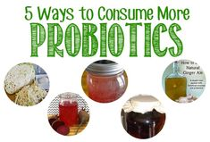 5 Ways to Consume More Probiotics without taking a supplement 5 Ways to Consume More Probiotics
