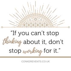 What's one thing you don't stop working for? Let us know in the comments! Enjoy your weekend! Event Planning Quotes, Enjoy Your Weekend, Cant Stop Thinking, Dont Stop, Stop Working, Fundraising Events, Event Management, Work Hard, Special Events