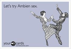If you've ever taken ambien, you know exactly what I'm talking about ;)