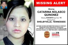 CATARINA NOLASCO QUINONEZ, Age Now: 15, Missing: 08/24/2015. Missing From SHELBYVILLE, TN. ANYONE HAVING INFORMATION SHOULD CONTACT: Shelbyville Police Department (Tennessee) 1-931-684-5811.