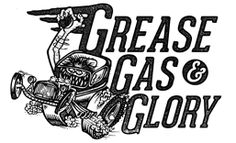 Grease Gas and Glory