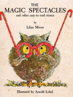 'The Magic Spectacles and Other Easy-to-Read Stories' by Lilian Moore, illustrated by Arnold Lobel (1965)