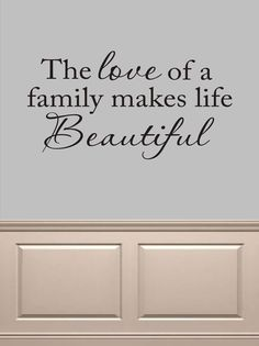 The love of a family makes life Beautiful Wall Words Vinyl Lettering by OZAVinylGraphics