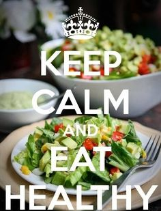 Keep Calm and Eat Healthy! Also click the image for the link to 250 Healthy Recipes to burn body fat! #EatClean #Nutrition #HealthyFood