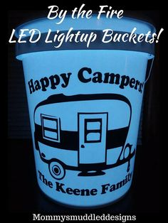 By the Fire LED Light Up Bucket campfire light up bucket campsite light bucket camping life light trailer life is better in the mountains happy camper personalized Best Tents For Camping, Camping Life, Tent Camping, Camping Gear, Camping Hacks, Campsite, Diy Camping, Glamping, Camping Supplies