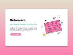 retrowave, 80's, game, nostalgia, cassette, music.  https://dribbble.com/shots/3526391-Retrowave-Music-UI-Design  Vincenzo Insinna