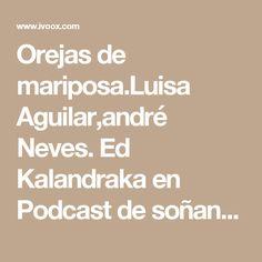 Orejas de mariposa.Luisa Aguilar,andré Neves. Ed Kalandraka en Podcast de soñandocuentos en mp3(27/11 a las 19:24:25) 02:05 3789389  - iVoox