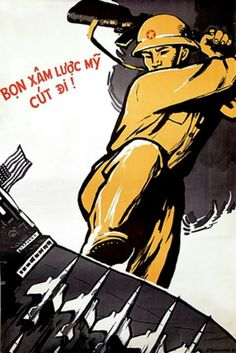 Revolutionary/VC propaganda poster telling the invading US to get out Political Posters, Political Art, Mother Courage, Propaganda Art, Vietnam War Photos, South Vietnam, Power To The People, Flyer, Cool Posters