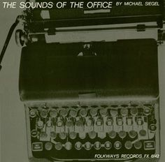 Michael Siegel - The Sounds of the Office (1964). So you can listen to pounding typewriters at home.