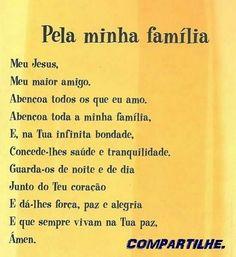 Oracao familia Jesus Prayer, My Jesus, Bedtime Prayer, Memories Quotes, Staying Positive, Prayers, Positivity, Faith, Lettering