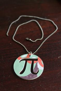 YES!! A DIY PI NECKLACE, ALL MY DREAMS HAVE COME TRUE!