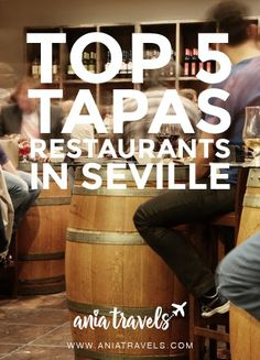 Top 5 Tapas Restaurants in Seville Spain