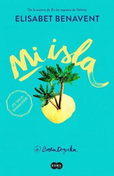 Elísabet Benavent / Mi isla  No puedo esperar para empezar a leer!!! Ya lo tengoooooo  Esta historia es solo este libro (no hay más, como en las entregas anteriores) y es mi favorito la psicología y personalidad de Magdalena es maravillosa!!!