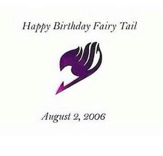 Happy birthday fairy tail! You guys are the best and probably one of my favorite Animes of all time. Thank you for the awesome memories ❤️