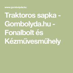 Traktoros sapka - Gombolyda.hu - Fonalbolt és Kézművesműhely