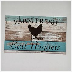 Farm Fresh Butt Nuggets Chicken Sign Wall Plaque or Hanging Farm Egg Blue Aqua Chicken Coop Signs, Chicken Coup, Chicken Art, Chicken Ideas, Farm Signs, Raising Chickens, Chickens Backyard, Hanging Signs, Wall Plaques