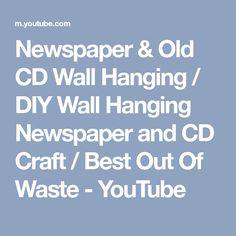 Newspaper & Old CD Wall Hanging / DIY Wall Hanging Newspaper and CD Craft / Best Out Of Waste - YouTube