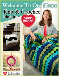 """Welcome to Our Home: Knit and Crochet Ideas from Red Heart"" free eBook 