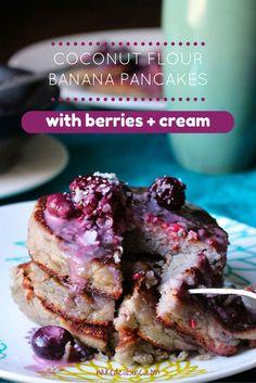 Coconut Flour Banana Pancakes with Berries + Cream – Naked Cuisine – Recipe Diet Coconut Flour Pancakes, Coconut Flour Recipes, Banana Pancakes, Gf Recipes, Whole Food Recipes, Cooking Recipes, Coconut Milk, Healthy Recipes, Recipes