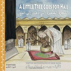 A Little Tree Goes for Hajj by Eman Salem Islamic Books For Kids, Islam For Kids, Board Books For Babies, Bedtime Reading, Muslim Family, Life Skills, Childrens Books, Activities For Kids, Fiction