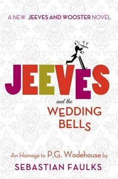 Jeeves and the Wedding Bells by Sebastian Faulks | 14 Books To Read If You Love Downton Abbey